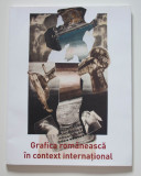 Ruxandra Garofeanu et al. - Grafica românească în context internațional