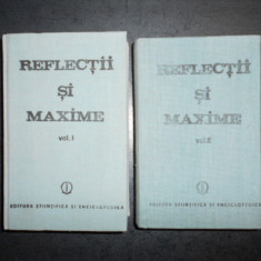 CONSTANTIN BADESCU - REFLECTII SI MAXIME  2 volume, editie cartonata