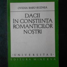 OVIDIU BABU BUZNEA - DACII IN CONSTIINTA ROMANTICILOR NOSTRI