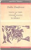 Viata la tara / Tanase Scatiu / In razboi - Duliu Zamfirescu