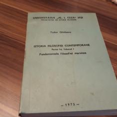 ISTORIA FILOSOFIEI CONTEMPORANE-TUDOR GHIDEANU 1975 FACULTATEA ISTORIE-FILOSOFIE
