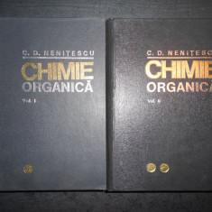 C. D. NENITESCU - CHIMIE ORGANICA 2 volume (1974, editia a VII-a)