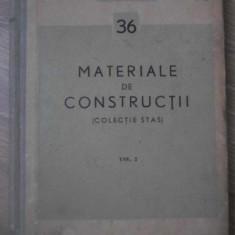 MATERIALE DE CONSTRUCTII VOL.2 (COLECTIE STAS) - COLECTIV