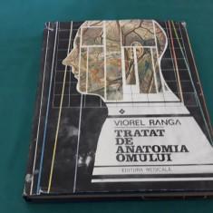 TRATAT DE ANATOMIA OMULUI /VIOREL RANGA/VOL I*PARTEA I/ 1990