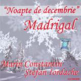 CD Colinde: Madrigal si Stefan Iordache - Noapte de decembrie ( Electrecord )