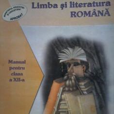 Nicolae Manolescu-Limba si literatura romana. Manual clasa a XII-a