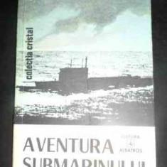 Aventura Submarinului - Petre Iancu ,545928