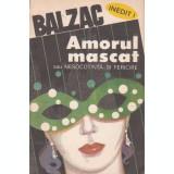 Al. Dumas - Amorul mascat sau Nesocotință și fericire