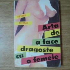 ARTA DE A FACE DRAGOSTE CU O FEMEIE de REGINE DUMAY