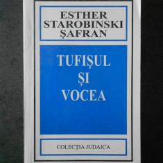 ESTHER STAROBINSKI SAFRAN - TUFISUL SI VOCEA