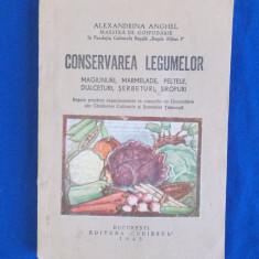 ALEXANDRINA ANGHEL - CONSERVAREA LEGUMELOR : MAGIUNURI ,SERBETURI , PELTELE,1945