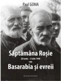 Saptamana rosie sau Basarabia si evreii | Paul Goma