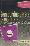 Cumpara ieftin Semiconductoarele In Industrie - Costin Gheorghiu - Tiraj: 6140 Exemplare