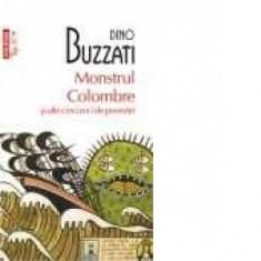 Dino Buzzati - Monstrul Colombre și alte cincizeci de povestiri