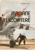 Cumpara ieftin Avioane Si Elicoptere - Gheorghe Zarioiu