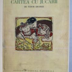 CARTEA CU JUCARII de TUDOR ARGHEZI, BUC. 1931