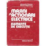 Cumpara ieftin Masini si actionari electrice. Elemente de executie - Alexandru Fransua, Razvan Magureanu