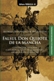 Cumpara ieftin Falsul Don Quijote de la Mancha/Alonso Fernandez de Avellaneda