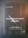 S. N. LAZAREV - DIAGNOSTICAREA KARMEI * VIATA CA BATAIA DIN ARIPI A FLUTURELUI