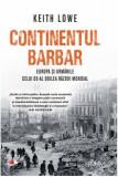 Continentul barbar. Europa și urmările celui de-al Doilea Război Mondial