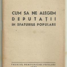 CUM SA NE ALEGEM DEPUTATII IN SFATURILE POPULARE 1950 (propaganda electorala)