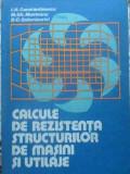 CALCULE DE REZISTENTA STRUCTURILOR DE MASINI SI UTILAJE-I.N. CONSTANTINESCU, M.GH. MUNTEANU, D.C. GOLUMBOVICI