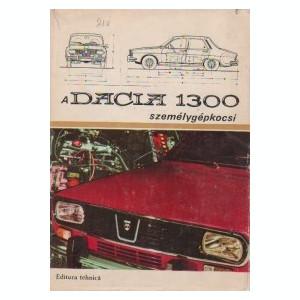 A Dacia 1300 szemelygepkocsi (Automobilul Dacia 1300 / limba maghiara)