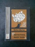 STEFAN MARIAN - DETECTIVUL DUCE TAVA