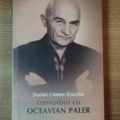 CONVORBIRI CU OCTAVIAN PALER de DANIEL CRISTEA ENACHE, 2007