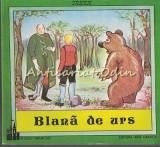 Blana De Urs - Fratii Grimm - Ilustratii: Mihai Baragan
