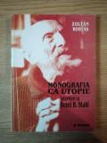 MONOGRAFIA CA UTOPIE. INTERVIURI CU HENRI H. STAHL (1985-1987) de ZOLTAN ROSTAS 2000 *PREZINTA SUBLINIERI IN TEXT