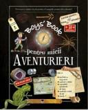 Boys' Book pentru micii aventurieri/Michele Lecreux, Rao