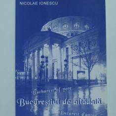 Fotograful Nicolae Ionescu si Bucurestiul de altadata, Bucuresti, 2002