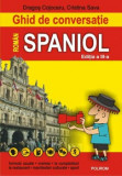 Cumpara ieftin Ghid de conversatie roman-spaniol (editia a III-a)/Dragos Cojocaru, Cristina Sava-Pisot