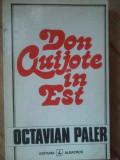 Don Quijote In Est - Octavian Paler ,519376
