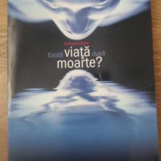 EXISTA VIATA DUPA MOARTE? - ANTHONY PEAKE
