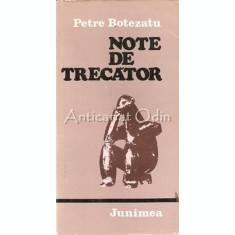 Note De Trecator. Reflectii In Marginea Vietii - Petre Botezatu