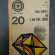 Gr. Moisil - Indoieli si certitudini