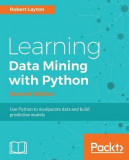 Learning Data Mining with Python: Second Edition