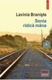 Sonia ridica mana - Lavinia Braniste