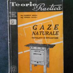 PAUNESCU MIRCEA, POPESCU MIHAIL - GAZE NATURALE. INTALATII SI EXPLOATARE
