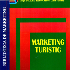 Marketing turistic | Virgil Balaure, Iacob Catoiu, Calin Veghes