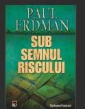 C9636 SUB SEMNUL RISCULUI - PAUL ERDMAN