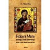 Fecioara Maria, prototip al vietii duhovnicesti. Talcuire a operei Sfantului Irineu de Lyon - Pr. Adrian Lucian Dinu