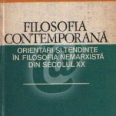 Filosofia contemporana. Orientari si tendinte in filosofia nemarxista din secolul XX