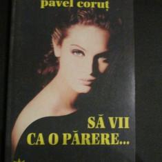 Sa vii ca o parere...Pavel Corut