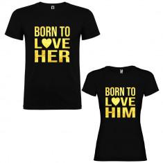 Set 2 Tricouri cuplu Born to love Her si Born to love Him, negru/auriu