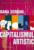 Capitalismul artistic   Oana Serban