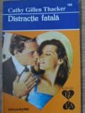 DISTRACTIE FATALA-CATHY GILLEN THACKER