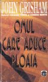 JOHN GRISHAM - OMUL CARE ADUCE PLOAIA